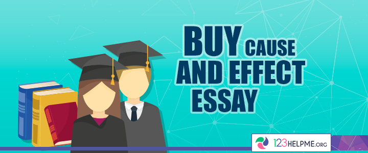 Buy a cause and effect essay