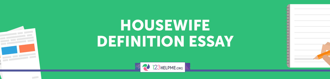 housewife definition essay example org