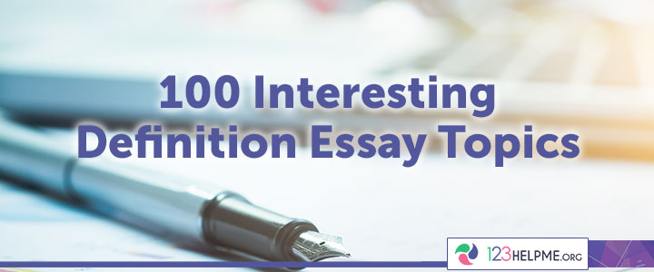 Interesting Definition Essay Topics In