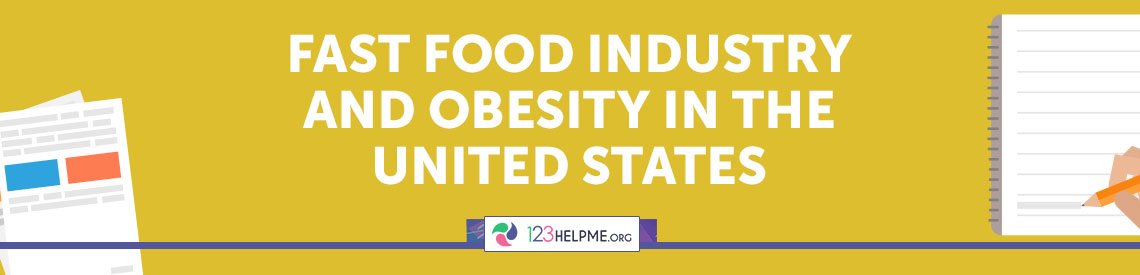 Fast Food Industry and Obesity in the United States