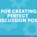 Tips for Creating Perfect Discussion Board Post for your Online Classes
