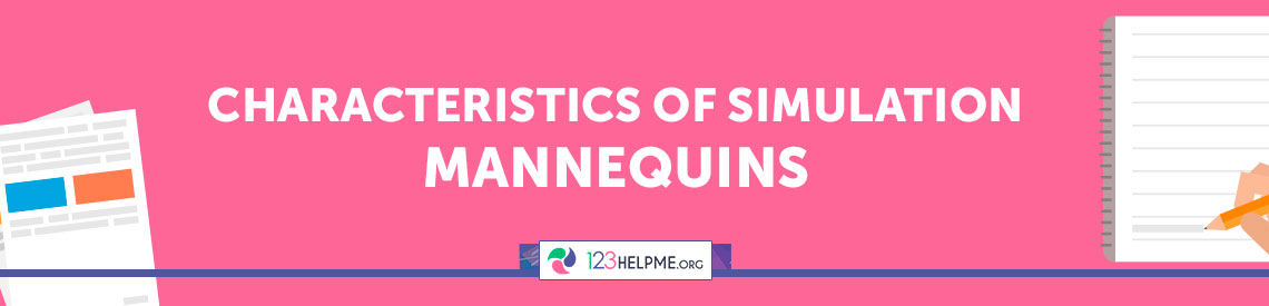 Characteristics of Simulation Mannequins