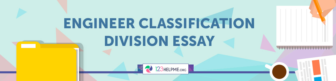 Engineer Classification Division Essay
