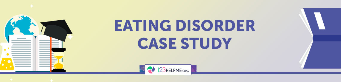 Case study of eating disorder