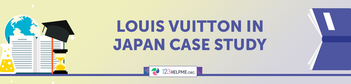 Louis Vuitton in Japan Case Study