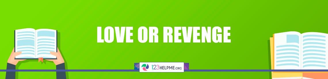 Love or revenge essay sample