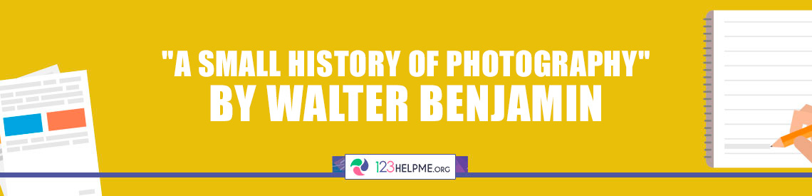 A Small History of Photography by Walter Benjamin