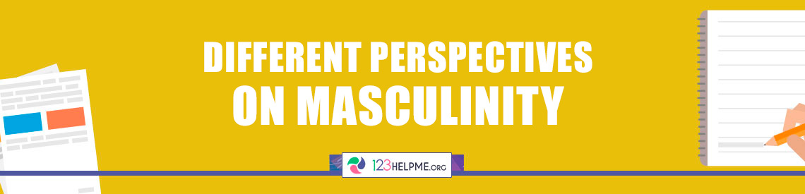 Different Perspectives on Masculinity