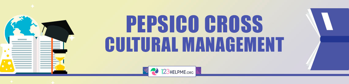 PepsiCo Cross Cultural Management Case Study