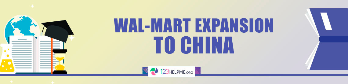 Wal-Mart Expansion to China Case Study