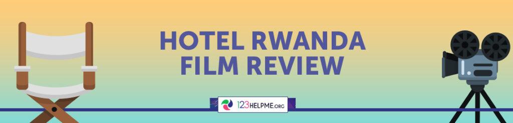 Hotel rwanda review essay