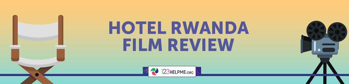 Hotel Rwanda Film Review