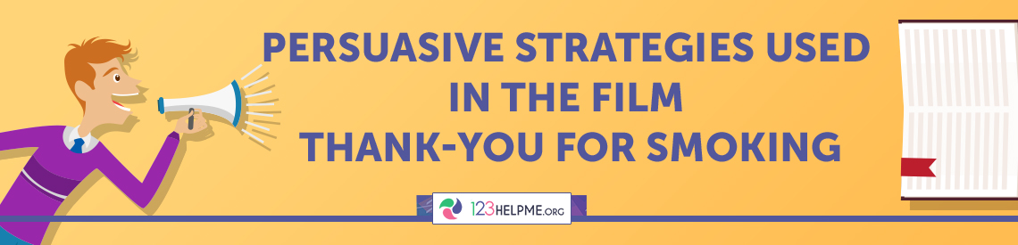 Persuasive strategies used in the film Thank-you for Smoking