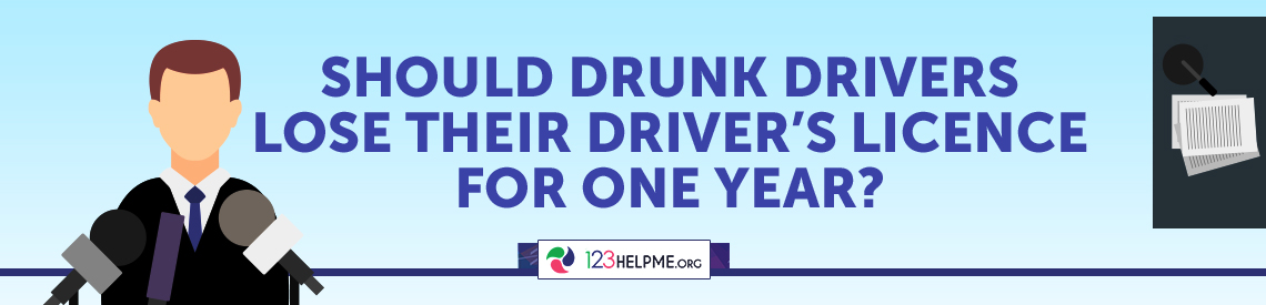 Should Drunk Drivers Lose Their Driver's Licence for One Year?