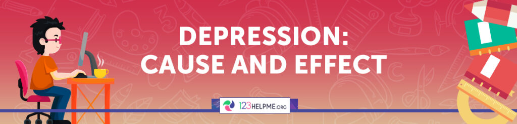 Depression Cause And Effect Essay Sample  123Helpmeorg-6953