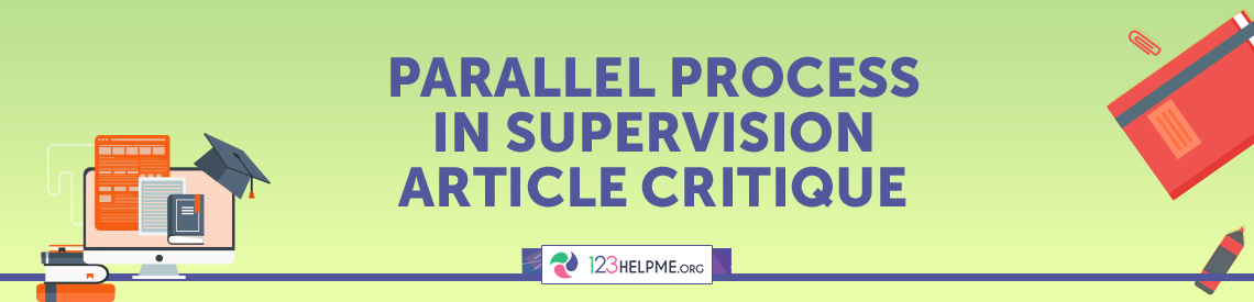 Parallel Process in Supervision Article Critique