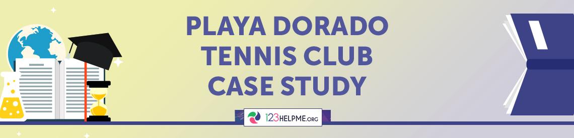 Playa Dorado Tennis Club Case Study