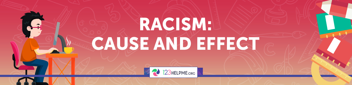 Racism: Cause and Effect Essay Sample