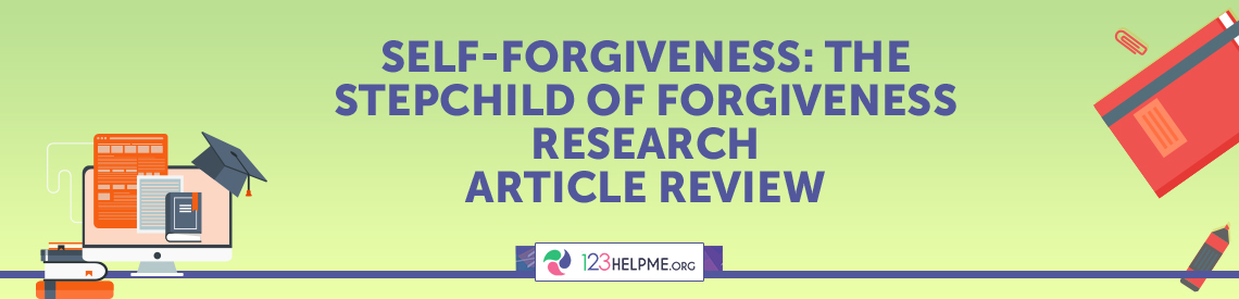 Self-Forgiveness: the Stepchild of Forgiveness Research Article Review