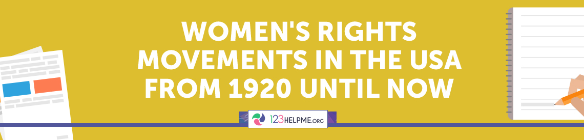 Women's Rights Movements in the USA from 1920 until now