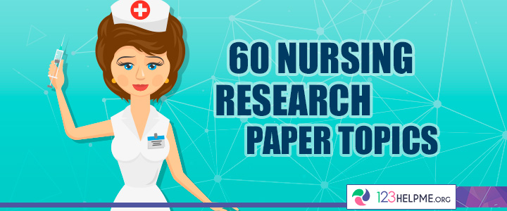 60 Nursing Research Paper Topics