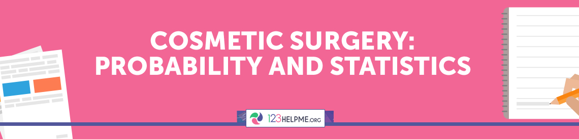 Cosmetic Surgery: Probability and Statistics