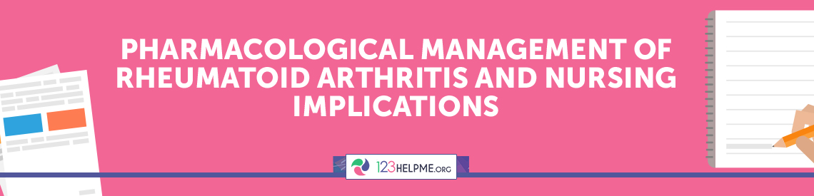 Pharmacological Management of Rheumatoid Arthritis and Nursing Implications