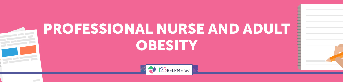 Professional Nurse and Adult Obesity