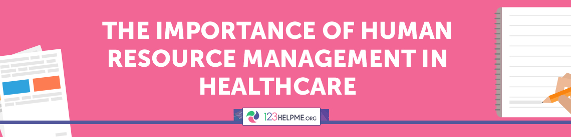 The Importance of Human Resource Management in Healthcare