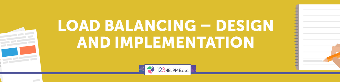 Load Balancing – Design And Implementation Sample Essay