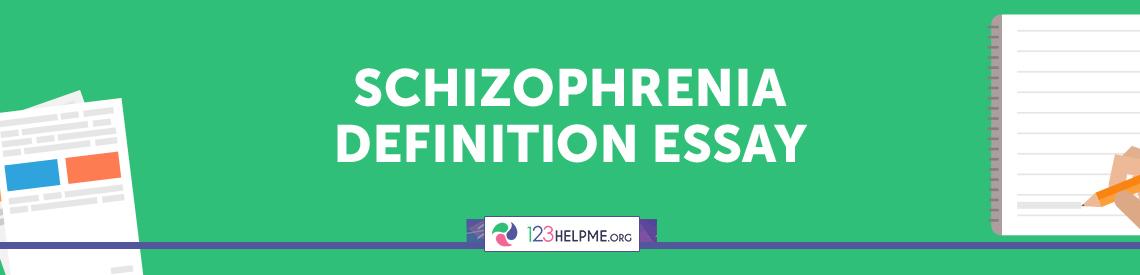 Schizophrenia Definition Essay