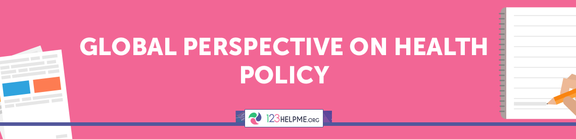 Global Perspective on Health Policy Sample Essay