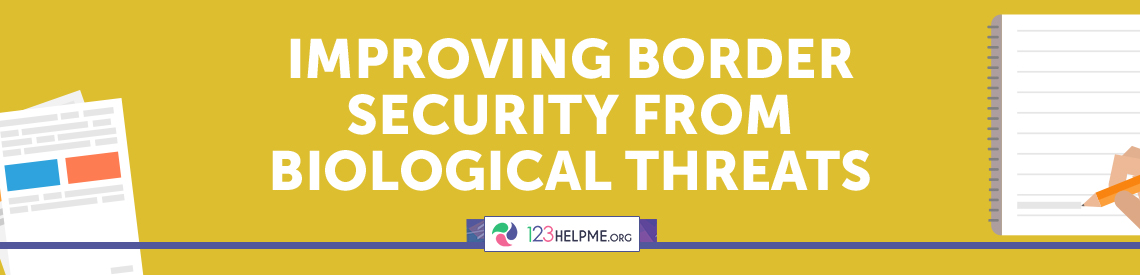 Improving Border Security From Biological Threats Essay