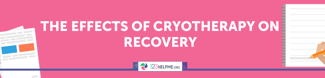 The Effects of Cryotherapy on Recovery Sample Essay