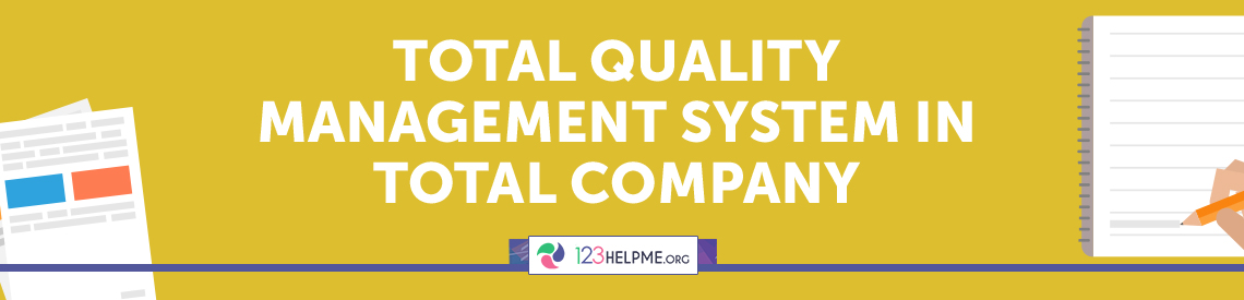 Total Quality Management System in Total Company Essay Sample