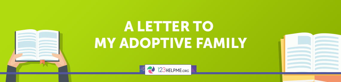 A Letter to My Adoptive Family Sample Essay