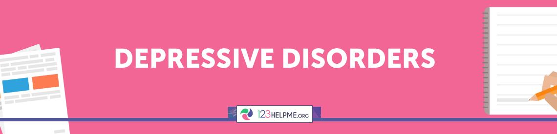 Depressive Disorders Sample Essay