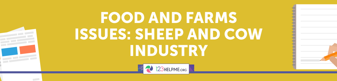 Food and Farms Issues: Sheep and Cow Industry