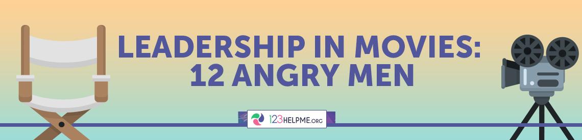 Leadership in Movies: 12 Angry Men