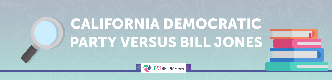 California Democratic Party and others versus Bill Jones