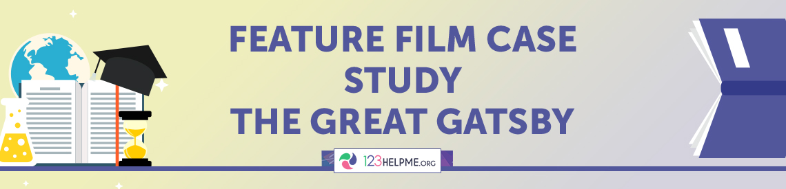 The Great Gatsby. Feature Film Case Study