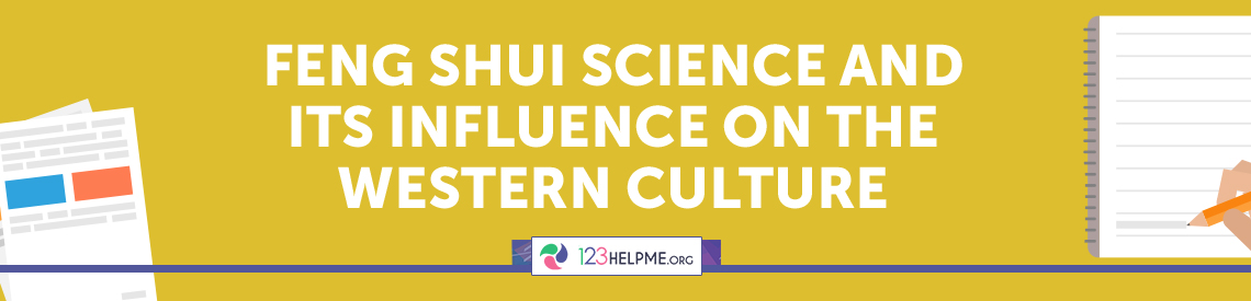 Feng Shui Science and Its Influence on the Western Culture