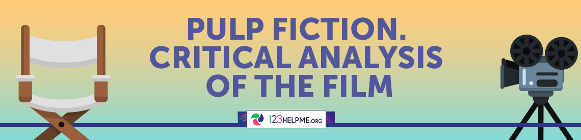 Pulp Fiction - Critical Analysis Of The Film
