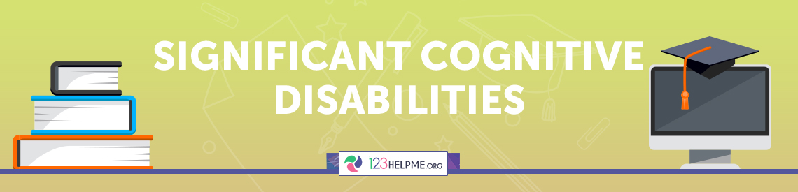 Significant Cognitive Disabilities