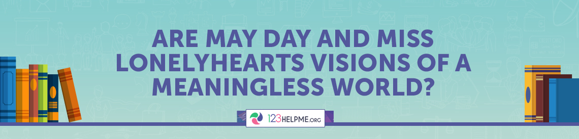 Are May Day and Miss Lonelyhearts Visions of a Meaningless World?