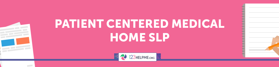 Patient Centered Medical Home SLP