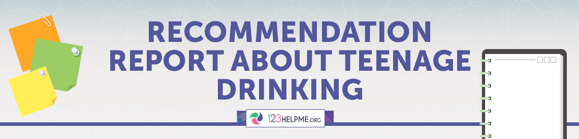 Recommendation Report about Teenage Drinking