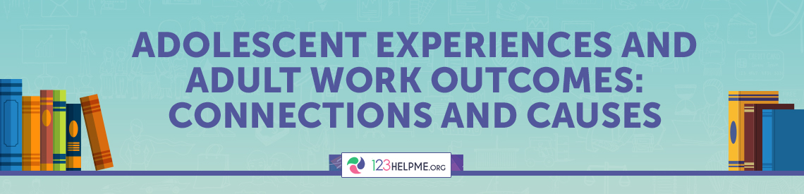 Adolescent Experiences and Adult Work Outcomes: Connections and Causes Book Review