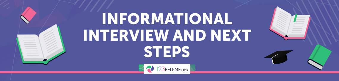 Informational Interview And Next Steps