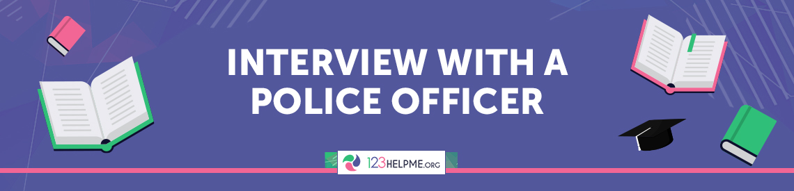 Interview with a Police Officer